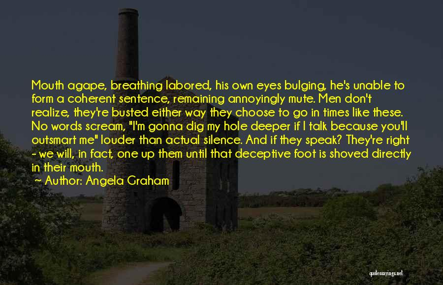Silence Louder Than Words Quotes By Angela Graham