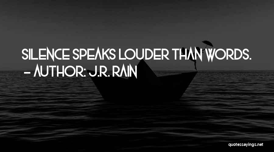 Silence Louder Than Words Quotes By J.R. Rain