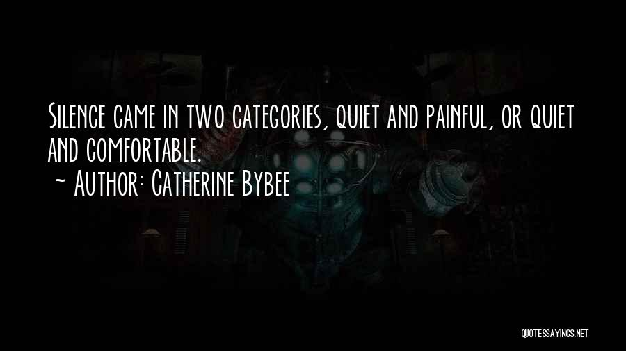 Silence Painful Quotes By Catherine Bybee