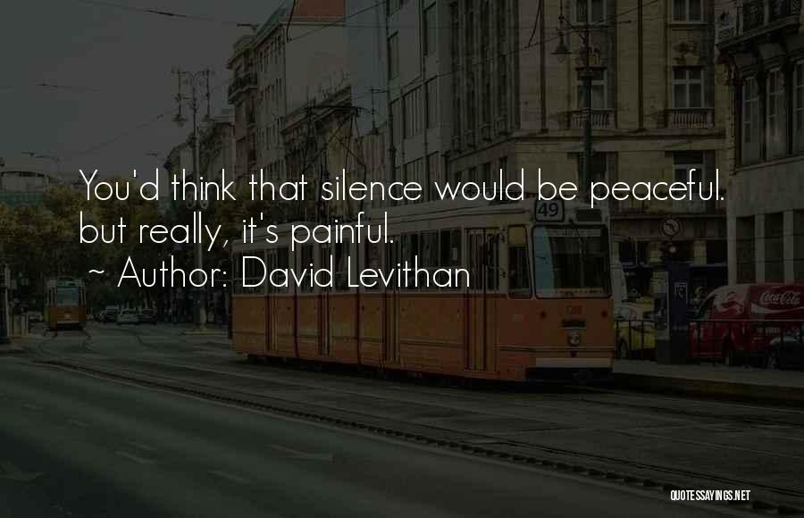 Silence Painful Quotes By David Levithan