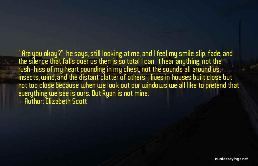 Silence Painful Quotes By Elizabeth Scott