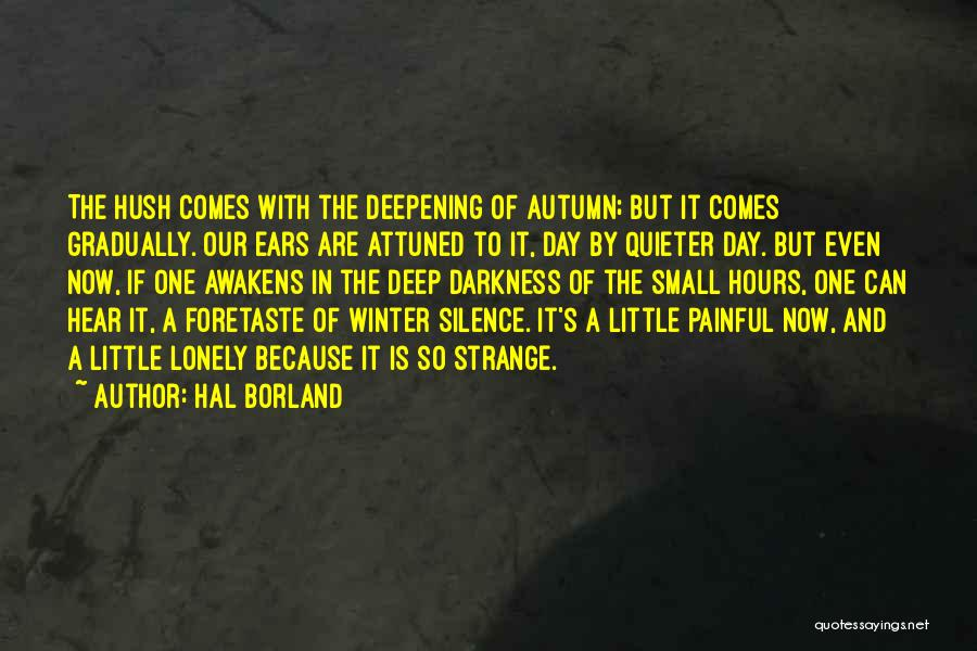 Silence Painful Quotes By Hal Borland
