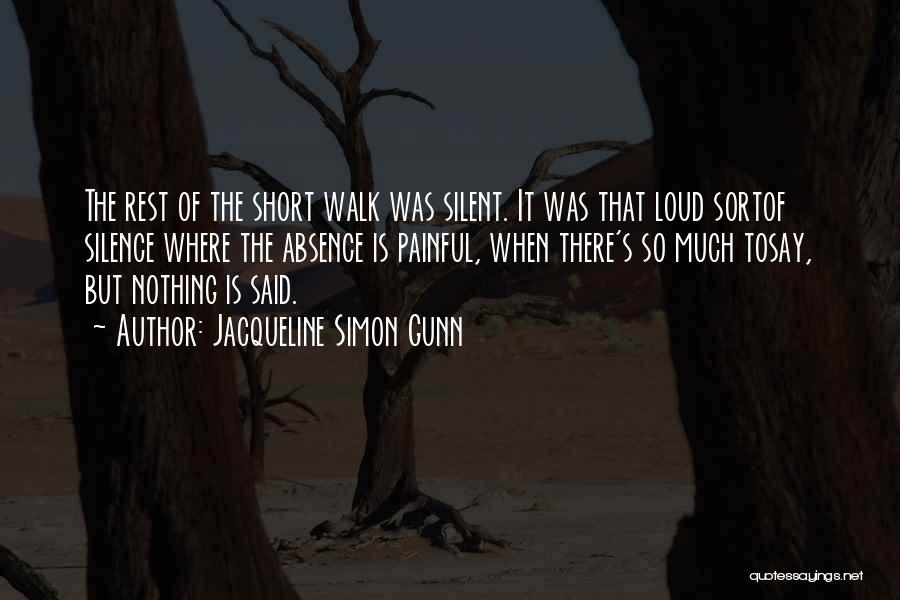 Silence Painful Quotes By Jacqueline Simon Gunn