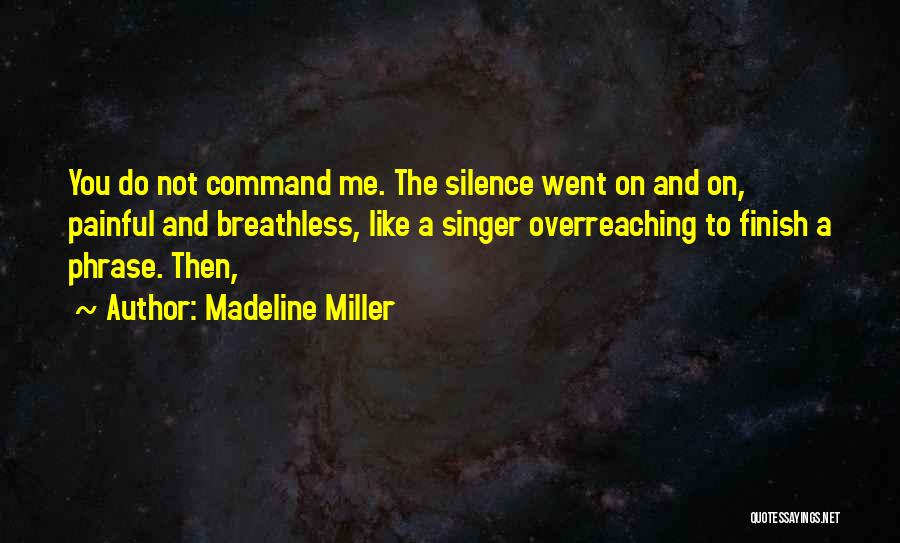 Silence Painful Quotes By Madeline Miller