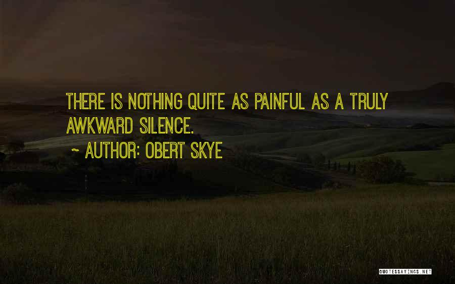 Silence Painful Quotes By Obert Skye