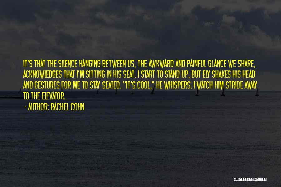 Silence Painful Quotes By Rachel Cohn