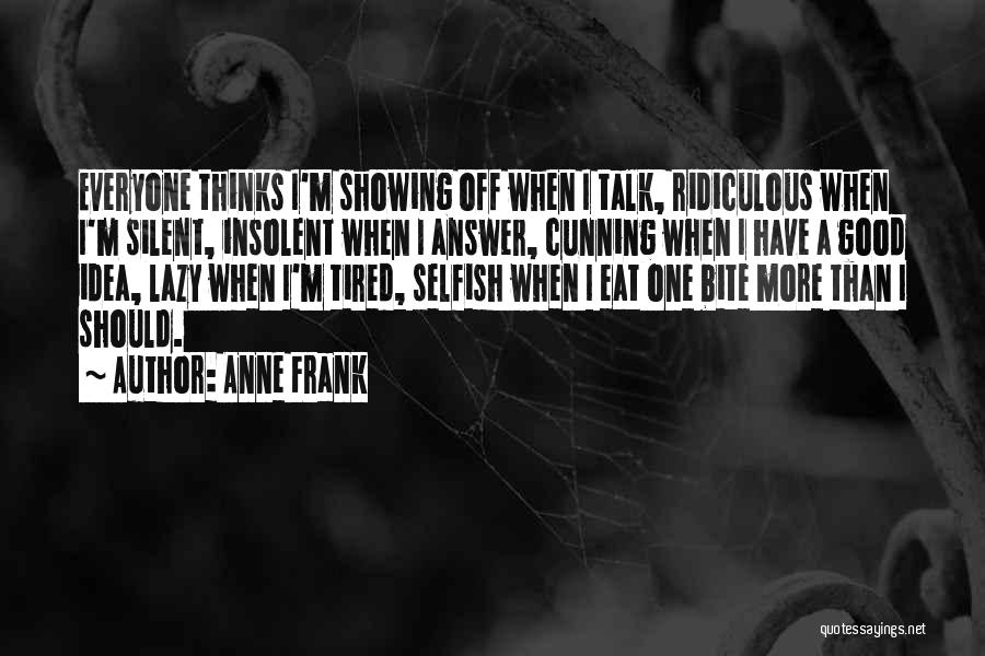 Silent Is The Best Answer Quotes By Anne Frank