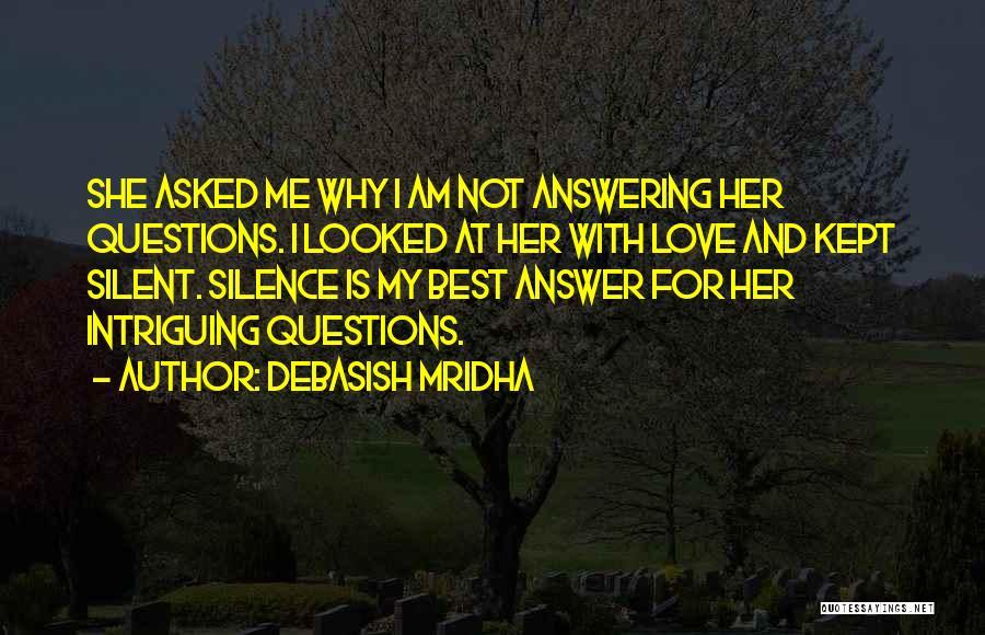 Silent Is The Best Answer Quotes By Debasish Mridha