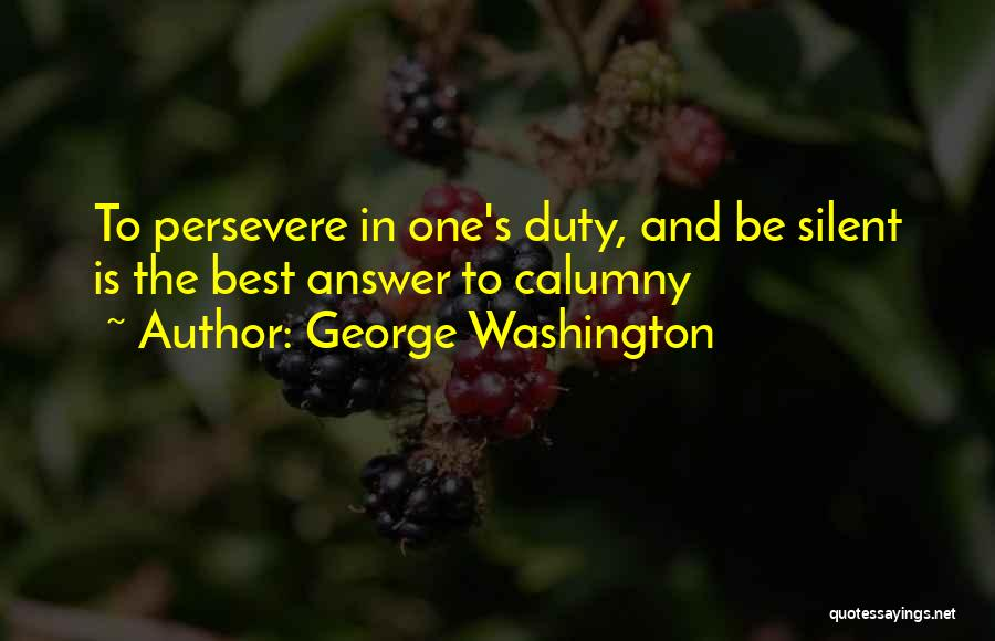 Silent Is The Best Answer Quotes By George Washington