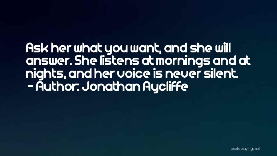Silent Is The Best Answer Quotes By Jonathan Aycliffe