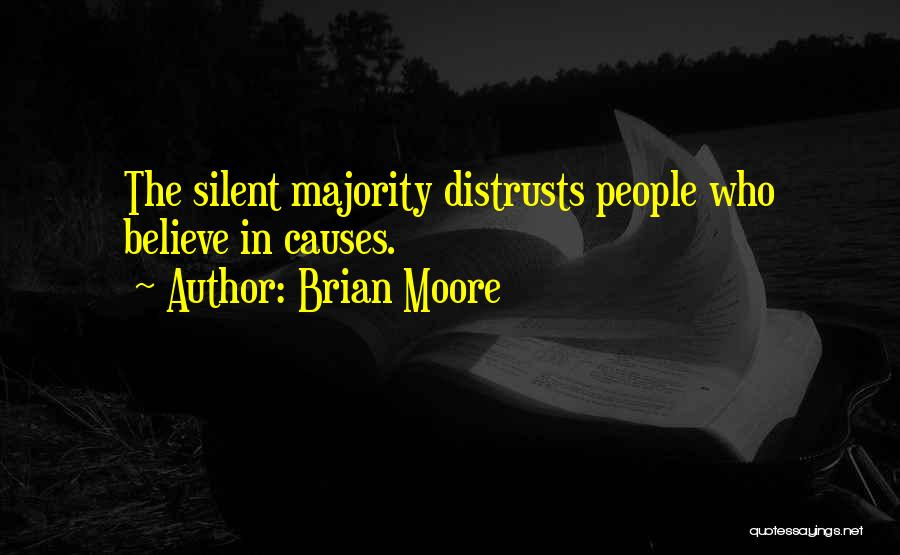 Silent Majority Quotes By Brian Moore
