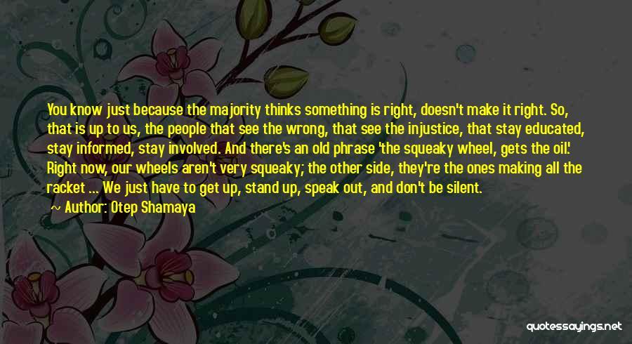 Silent Majority Quotes By Otep Shamaya