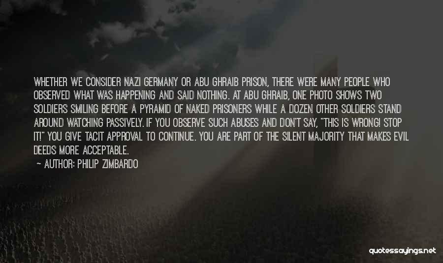 Silent Majority Quotes By Philip Zimbardo