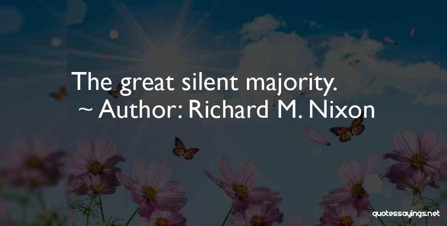 Silent Majority Quotes By Richard M. Nixon