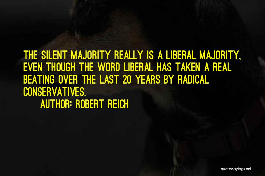 Silent Majority Quotes By Robert Reich