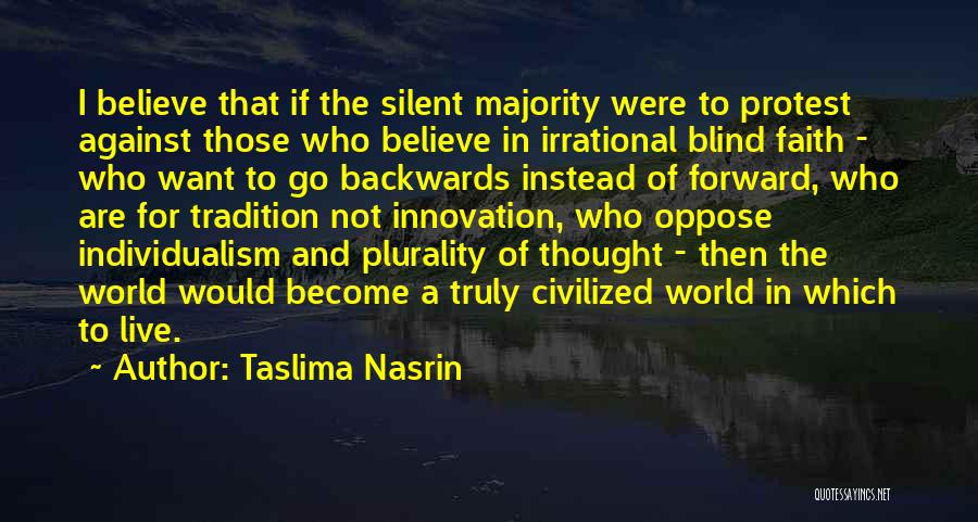 Silent Majority Quotes By Taslima Nasrin