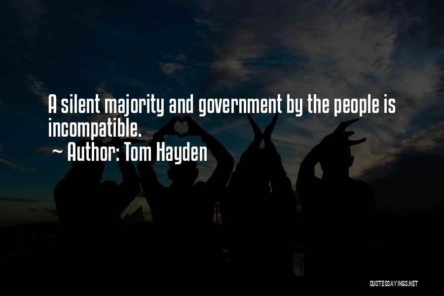 Silent Majority Quotes By Tom Hayden
