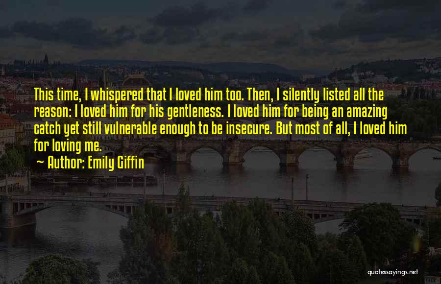 Silently Loving Someone Quotes By Emily Giffin