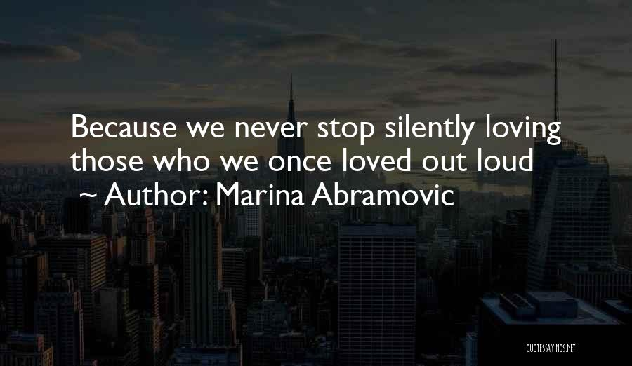 Silently Loving Someone Quotes By Marina Abramovic
