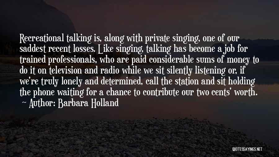 Silently Waiting Quotes By Barbara Holland