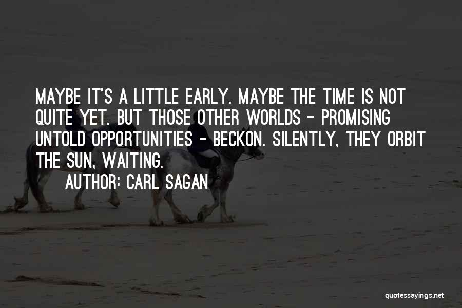 Silently Waiting Quotes By Carl Sagan