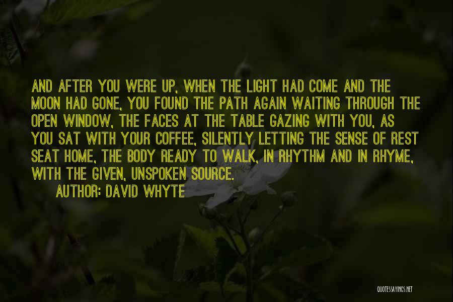 Silently Waiting Quotes By David Whyte