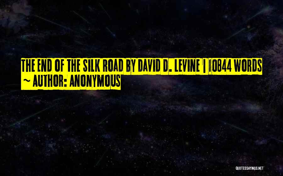 Silk Road Quotes By Anonymous