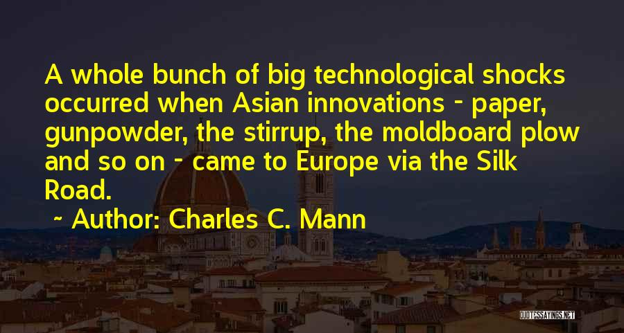 Silk Road Quotes By Charles C. Mann