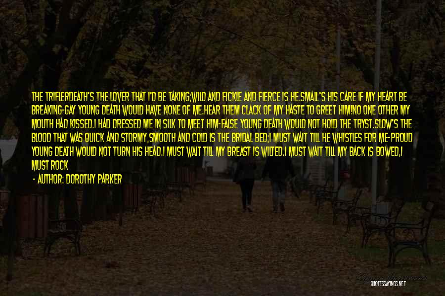 Silk Road Quotes By Dorothy Parker