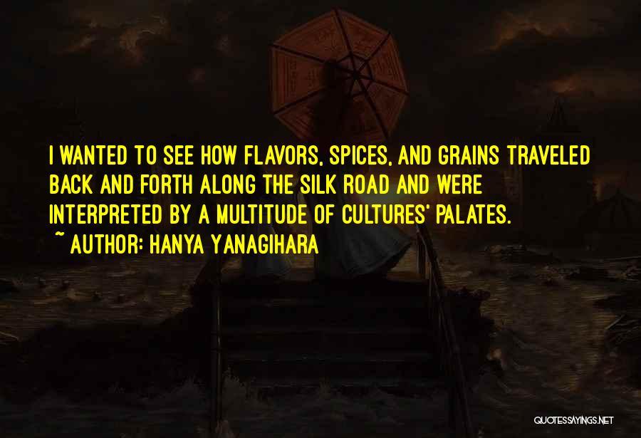 Silk Road Quotes By Hanya Yanagihara