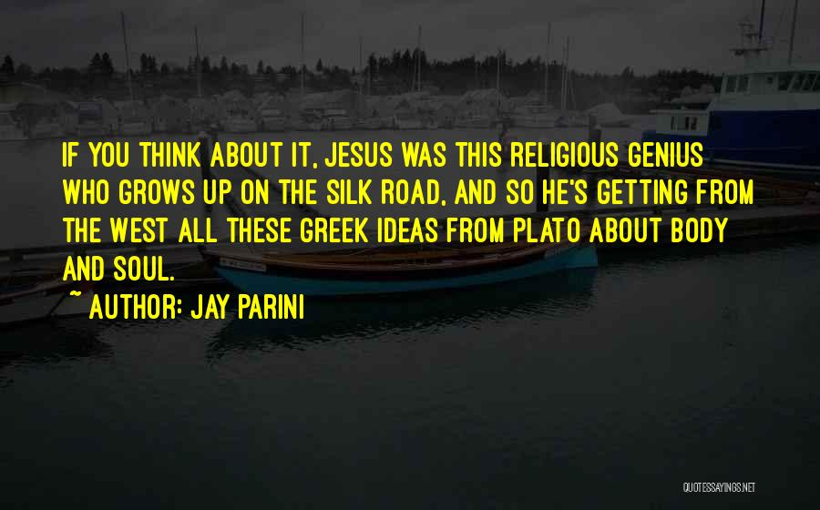 Silk Road Quotes By Jay Parini