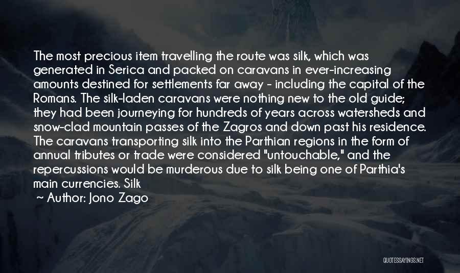 Silk Road Quotes By Jono Zago