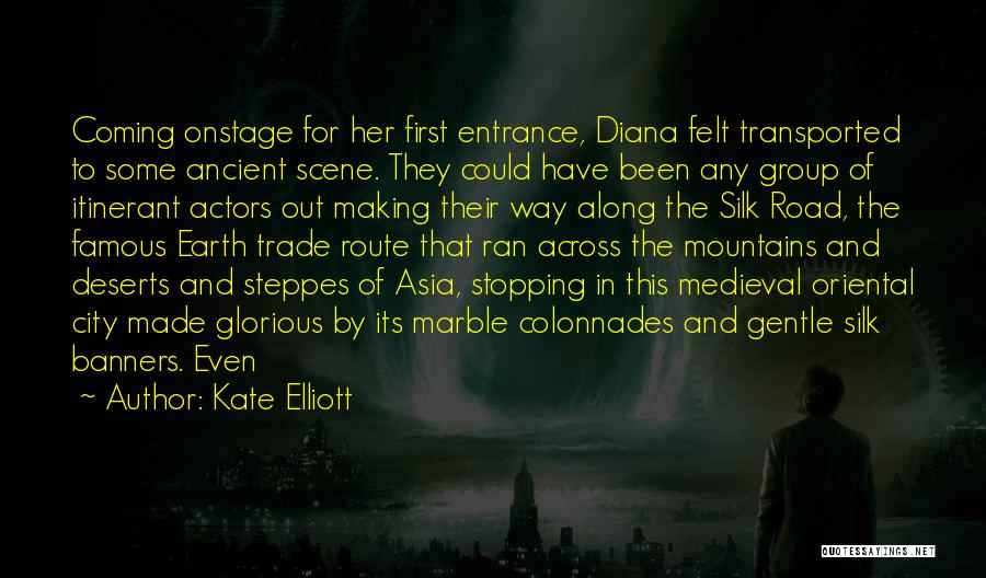 Silk Road Quotes By Kate Elliott