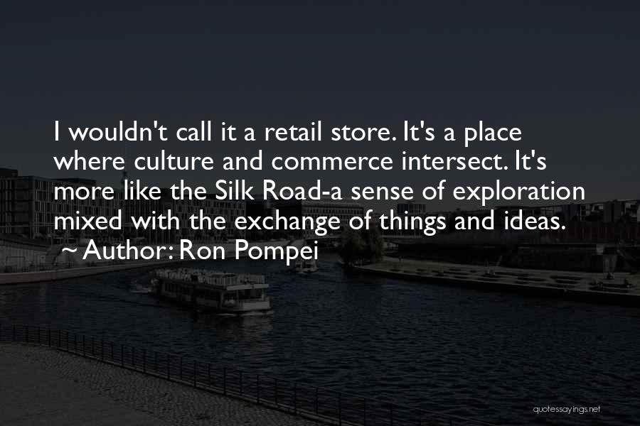 Silk Road Quotes By Ron Pompei