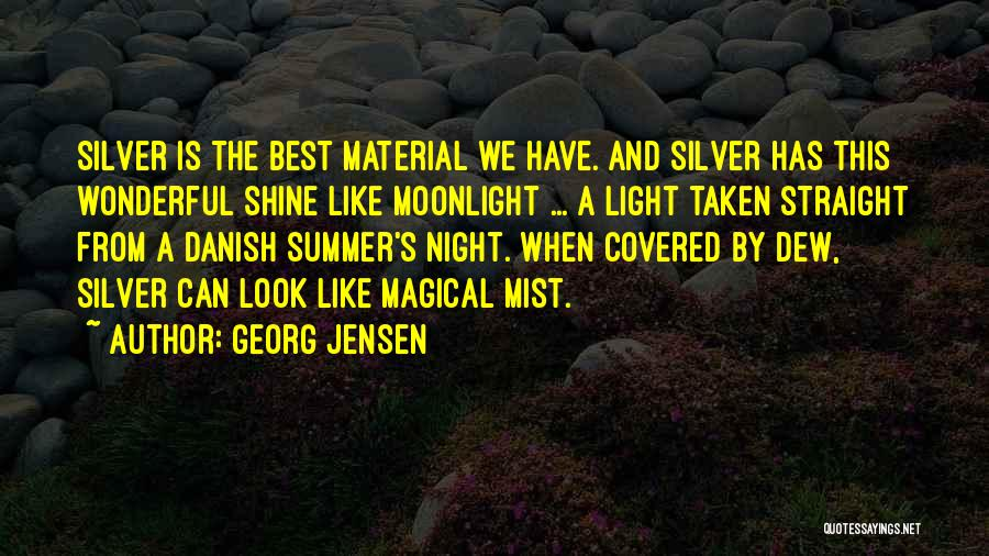 Silver Mist Quotes By Georg Jensen