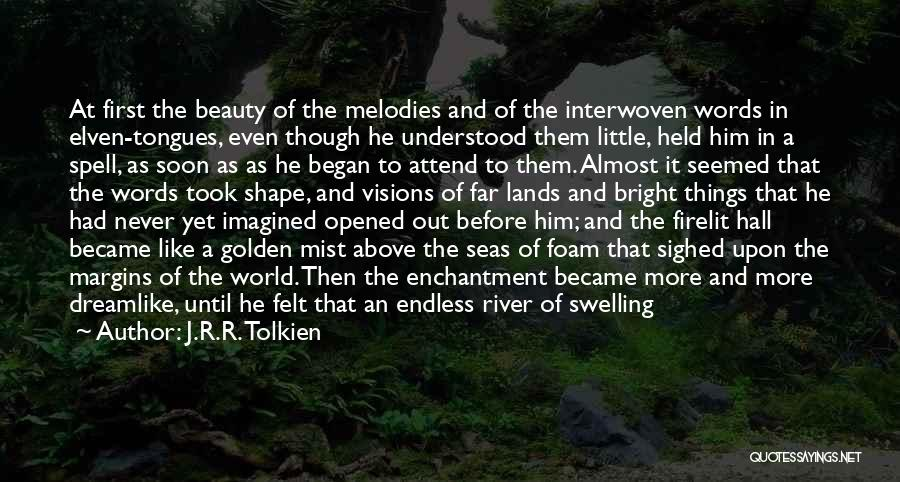 Silver Mist Quotes By J.R.R. Tolkien