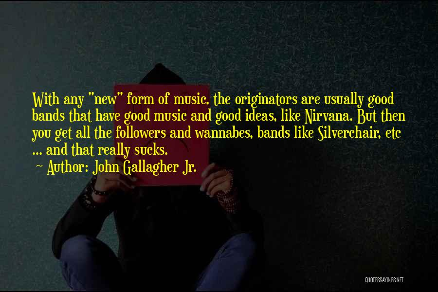 Silverchair Band Quotes By John Gallagher Jr.