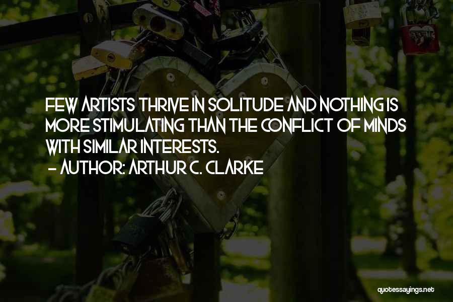 Similar Minds Quotes By Arthur C. Clarke