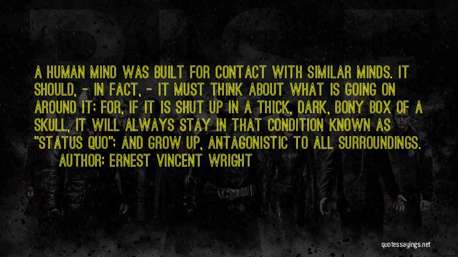 Similar Minds Quotes By Ernest Vincent Wright
