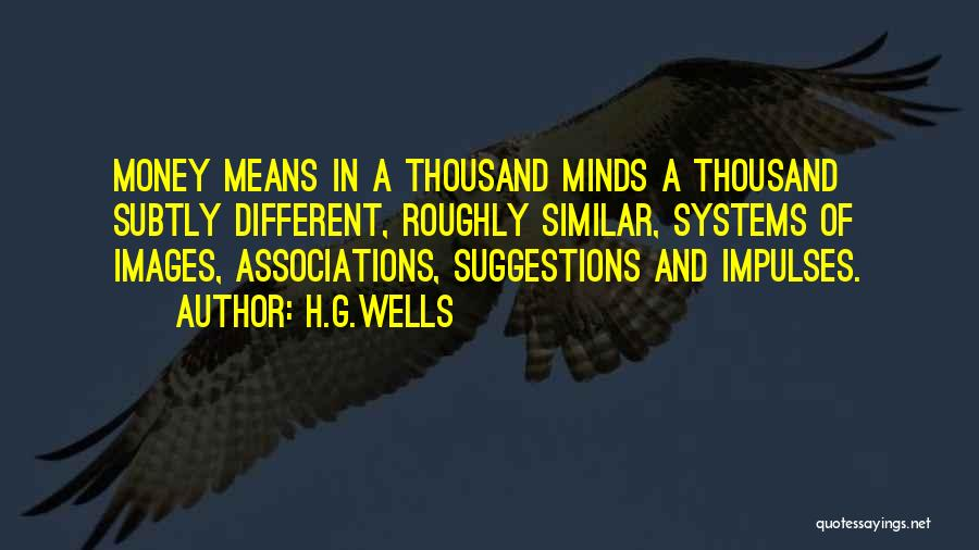 Similar Minds Quotes By H.G.Wells