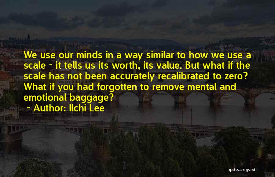 Similar Minds Quotes By Ilchi Lee