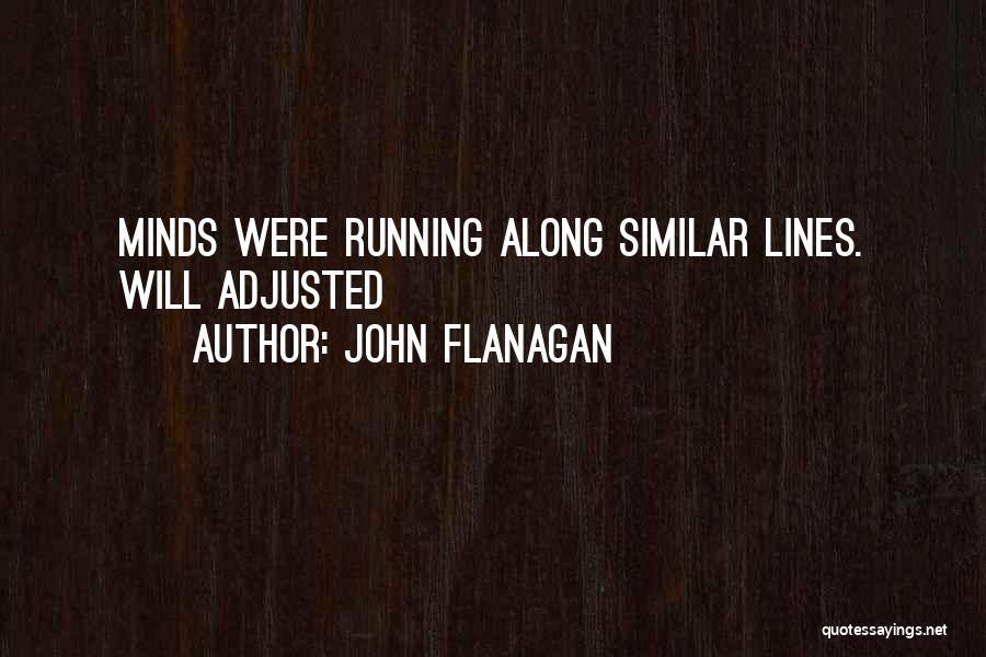 Similar Minds Quotes By John Flanagan