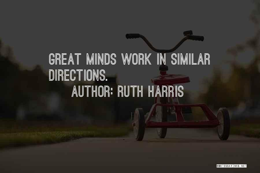 Similar Minds Quotes By Ruth Harris