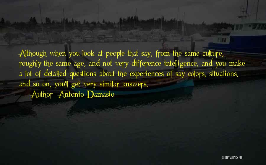 Similar Situations Quotes By Antonio Damasio