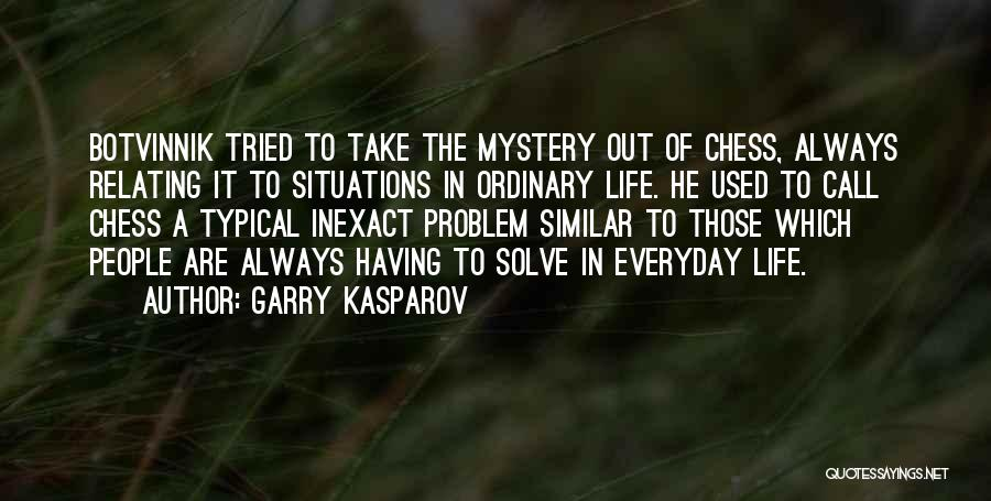 Similar Situations Quotes By Garry Kasparov