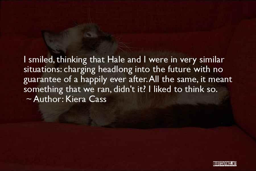 Similar Situations Quotes By Kiera Cass