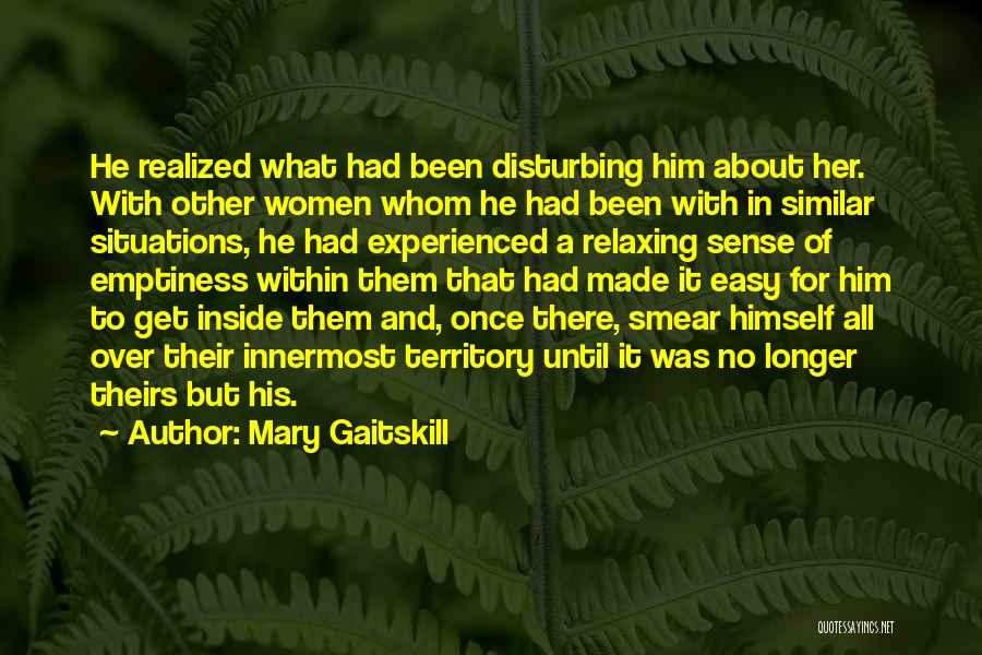 Similar Situations Quotes By Mary Gaitskill
