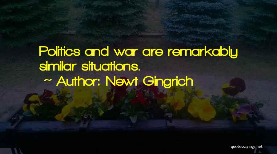 Similar Situations Quotes By Newt Gingrich