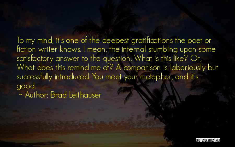 Similes And Metaphors Quotes By Brad Leithauser