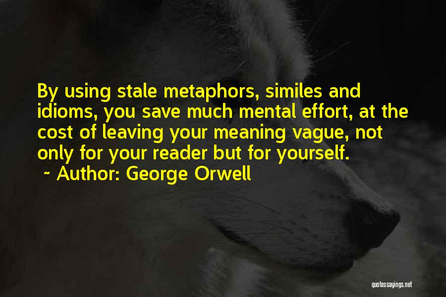 Similes And Metaphors Quotes By George Orwell
